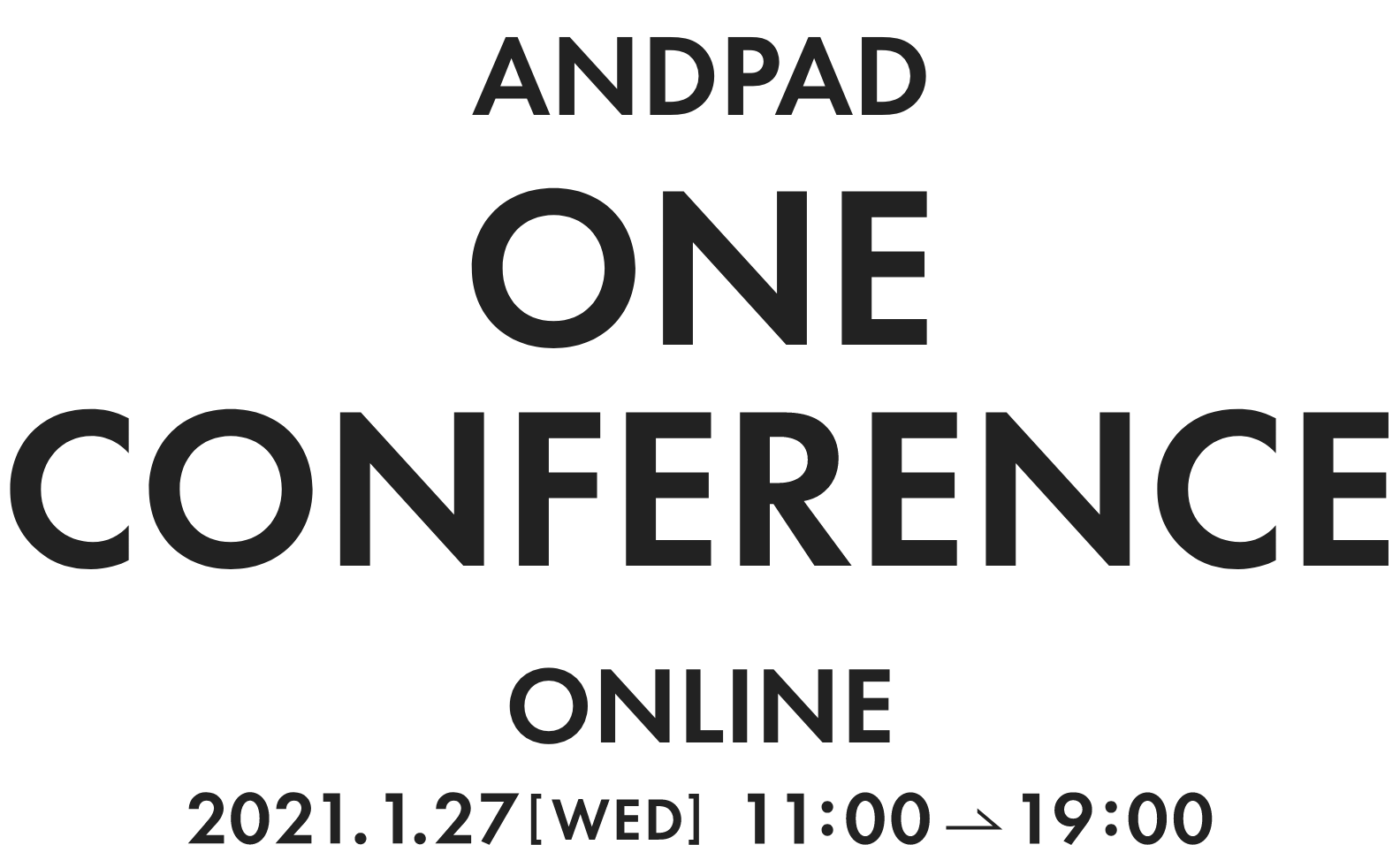 ANDPAD ONE CONFERENCE ONLINE 2021.1.27[WED] 11:00→19:00